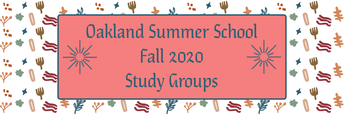 Oakland Summer School Fall 2020 Study Groups