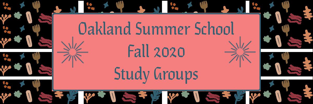 Oakland Summer School Fall 2020 Study Groups